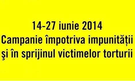 Campanie împotriva impunităţii şi în sprijinul victimelor torturii