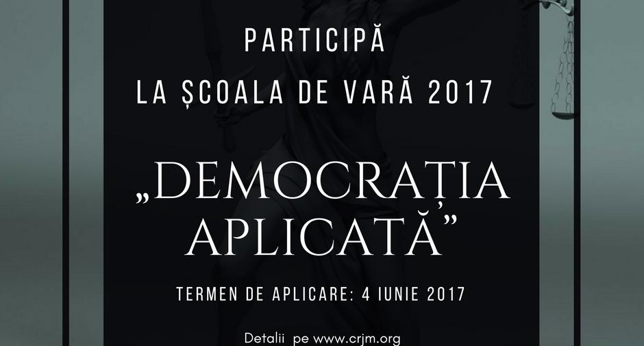 """A fost extins termenul de înscriere la Școala de vară – 2017 """"DEMOCRAȚIA APLICATĂ"""""""