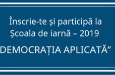 """Au început înscrierile la Școala de iarnă – 2019 """"DEMOCRAȚIA APLICATĂ"""""""