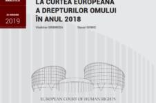 Republica Moldova la Curtea Europeană a Drepturilor Omului în anul 2018