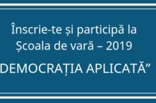 """Start înscrierii la Școala de vară 2019 """"Democrația aplicată"""""""