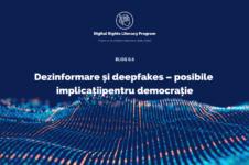 Dezinformare și deepfakes – posibile implicații pentru democrație